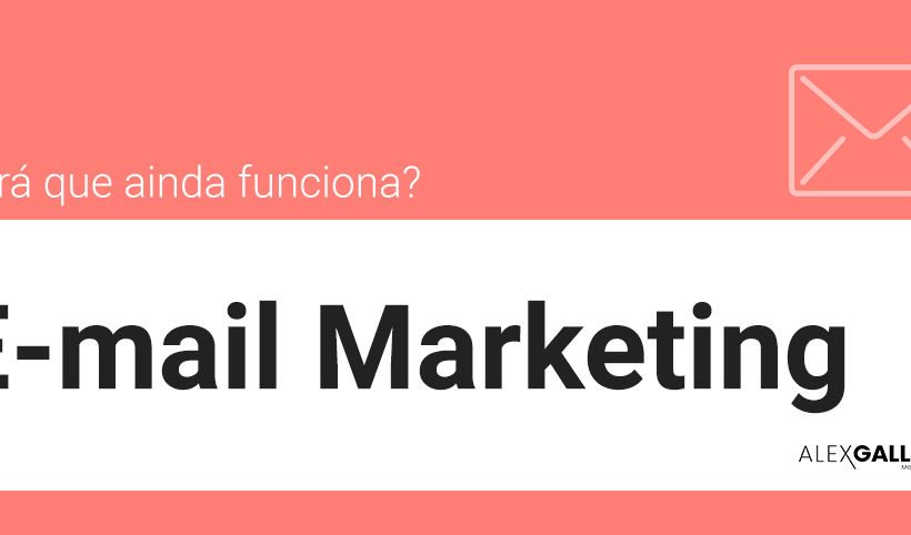 E-mail marketing, ainda funciona